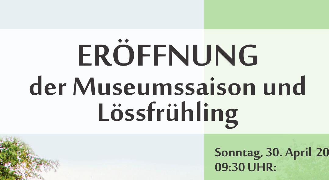 Eröffnung der Museumssaison und Lössfrühling